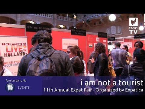 Moving to or Living in Amsterdam? i am not a tourist Expat Fair - The Good Life Guide Amsterdam ILTV