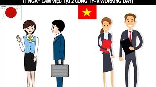 Sự khác nhau giữa công ty Nhật Bản và Việt Nam là gì? (a working day)