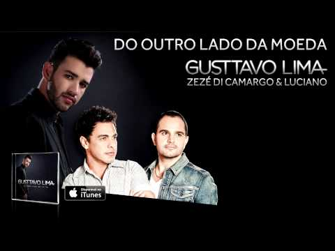Baixar Gusttavo Lima - Do Outro Lado da Moeda - Part Zezé di Camargo e Luciano