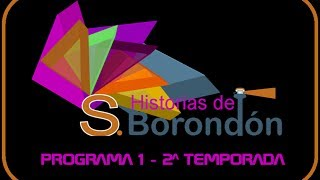 Historias de San Borondón. Programa 1 (2,ª Temp.)