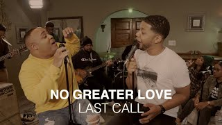 Last Call - No Greater Love (Official Video)