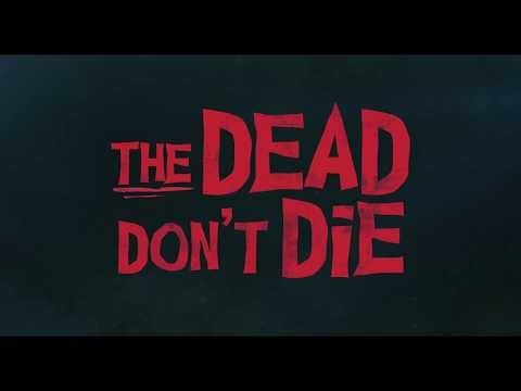 The Dead Don't Die'