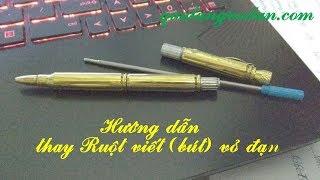 Hướng dẫn sử dụng và thay ngòi (ruột) viết bi (bút bi) bằng vỏ đạn- QUÀ TẶNG VỎ ĐẠN (QTVD)