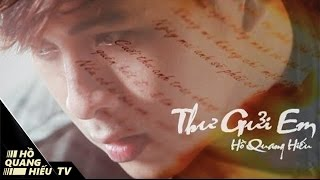 Thư Gửi Em - Hồ Quang Hiếu   Official Music Video