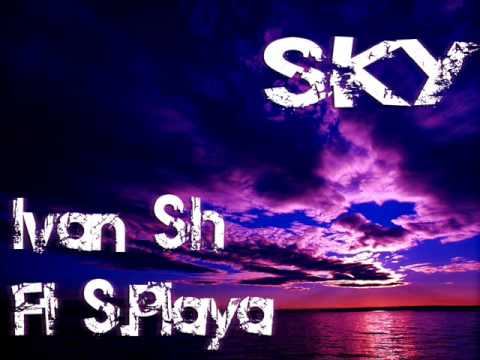 Ivan Sh ft S.Playa - Sky.wmv