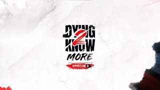 Dying 2 Know: Episode 3 preview image
