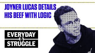 Joyner Lucas Details His Beef With Logic | Everyday Struggle
