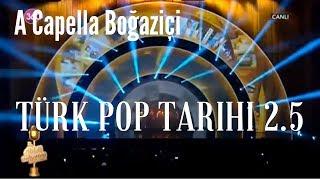 A Capella Boğaziçi - A Capella Türk Pop Tarihi Vol.2.5 (1990-2010)