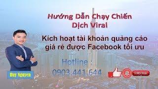 Chạy Chiến Dịch Viral - Kích hoạt tài khoản quảng cáo giá rẻ được Facebook tối ưu | Huy Nguyen