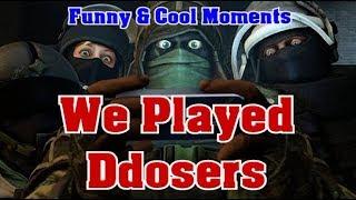 We Played Ddosers - Rainbow Six Siege