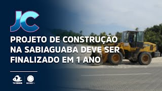 Projeto de construção na Sabiaguaba deve ser finalizado em 1 ano