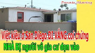 Việt kiều ở San Diego ĐI V.Ắ.NG coi ch.ừ.ng NHÀ B.Ị ng.ư.ờ.i v.ô gia c.ư d.ọ.n vào