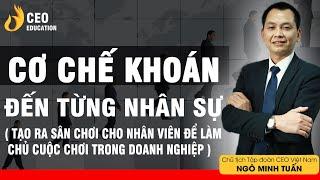 Cơ Chế Khoán Đến Từng Nhân Sự - CCSP | Nhân Viên Làm Chủ Cuộc Chơi Trong DN | Học Viện CEO Việt Nam