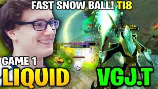 LIQUID vs VGJ.THUNDER TI8 - SNOW BALL SO FAST! THE INTERNATIONAL 2018 - Game 1