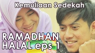 Kemuliaan Sedekah : Ramadhan Halal Eps 1 - Web Series Inspirasi