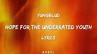 YUNGBLUD - Hope For The Underrated Youth (Lyrics)