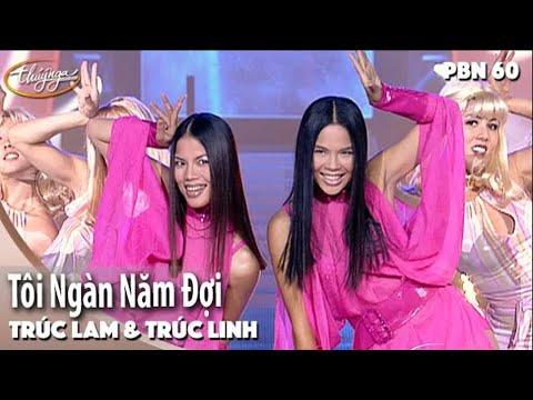 PBN 60 | Trúc Lam & Trúc Linh - Tôi Ngàn Năm Đợi