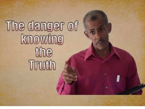 The danger of knowing the Truth