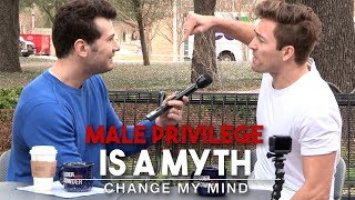 Male Privilege Is A Myth | Change My Mind