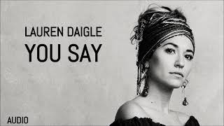 "Lauren Daigle - ""You Say"" (Audio)"