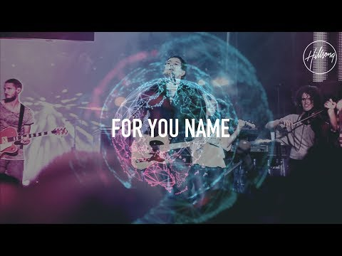 For Your Name - Hillsong Worship