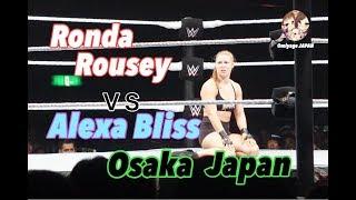 WWE live Osaka 2018 Ronda Rousey vs Alexa Bliss Full Match WWE大阪公演