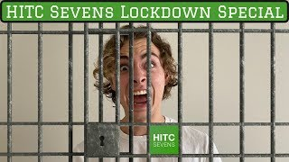 HITC SEVENS LOCKDOWN SPECIAL: The Anything But Football Episode
