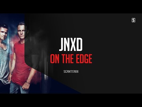 JNXD - On The Edge (#SCAN213)