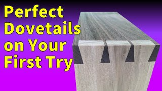 How to Cut Dovetails by Hand – A New Approach (2020)