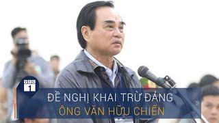 Đề nghị khai trừ Đảng ông Văn Hữu Chiến, cách chức tướng quân đội   VTC1