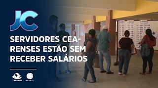 Servidores de cidades cearenses estão sem receber os salários de dezembro