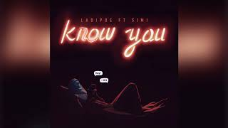 Ladipoe - Know You Ft  Simi (Official Audio)