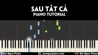 Sau tất cả - ERIK ST319 | Piano Tutorial #66 | Bội Ngọc Piano
