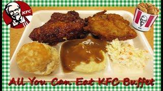 All You Can Eat KFC Buffet ~ Kentucky Fried Chicken Dinner ~ More Chicken!