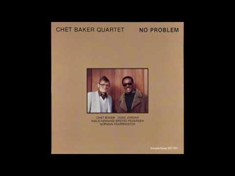 Chet Baker Quartet – No Problem (1980) [CD edition]