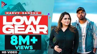 Low Gear – Harvy Sandhu Ft Gurlej Akhtar