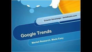 Belajar Cara Menggunakan Google Trends untuk Riset Pasar