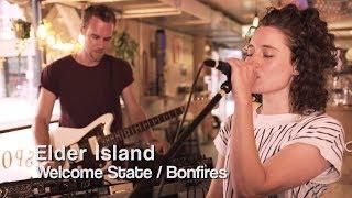 Elder Island - Welcome State / Bonfires   BMS TV