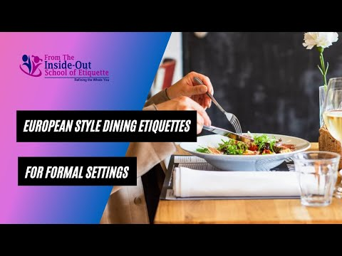 European Style Dining Etiquette's for Formal Settings by Jackie Vernon-Thompson