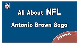 All About NFL) 특집 - Antonio Brown Saga