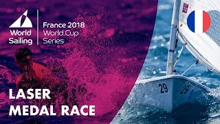 Full Laser Medal Race - Sailing's World Cup Series | Hyères, France 2018