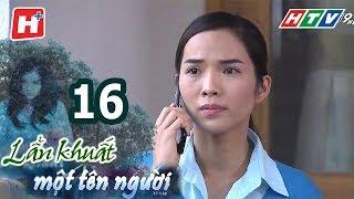 Lẩn Khuất Một Tên Người – Tập 16 | Phim Tâm Lý Việt Nam Hay Nhất 2017