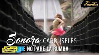Que No Pare La Rumba  - Sonora Carruseles / Discos Fuentes