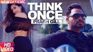 Think Once – Prabh Gill Ft Roach Killa