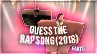 GUESS THE RAP SONG (2018 EDITION) PART 5