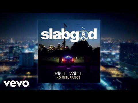 Paul Wall - No Insurance (Audio) ft. Husalah, DJ Mr. Rogers