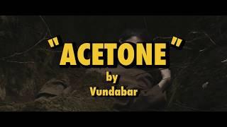 Vundabar - Acetone (Official Video)