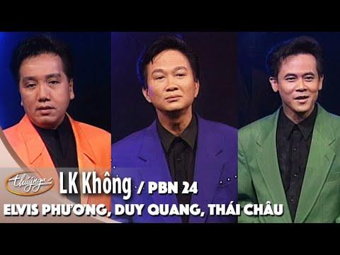 PBN 24 | Duy Quang, Elvis Phương, Thái Châu - LK Không
