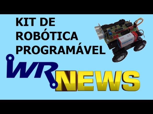 KIT DE ROBÓTICA PROGRAMÁVEL | WR News #04