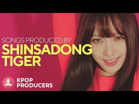 SONGS MADE BY SHINSADONG TIGER (Kpop Producers)